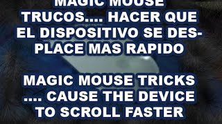 MAGIC MOUSE TRUCOS.... HACER QUE EL DISPOSITIVO SE DESPLACE MAS RAPIDO