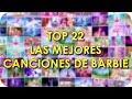 Top 22: Las Mejores Canciones De Barbie 2017 | Barbie