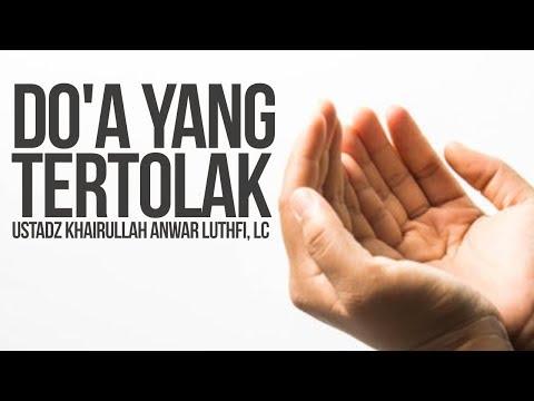 Do'a Yang Tertolak - Ustadz Khairullah Anwar Luthfi, Lc