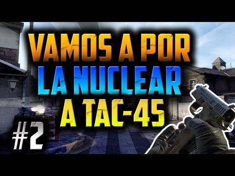 Vamos a por la Nuclear a TAC-45 - ¡¡ QUIERO UN 1PA1 !! Me cabreo xD || Daviidd97HD