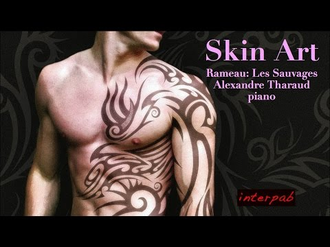 Tattoo! Skin Art. Tharaud plays Les Sauvages by Rameau