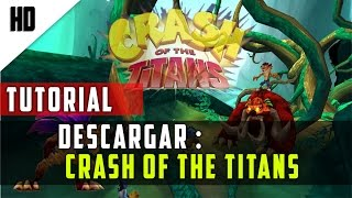 como descargar e instalar crash of the titans para pc. sin emulador