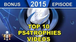 2015 Trophy Awards (Bonus Episode) ►Top 10 PS4Trophies Videos  in 2015