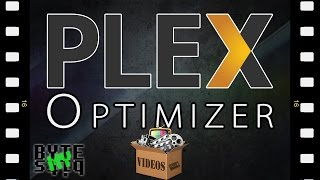 Plex Media Optimizer - How to use it, and why