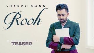 Song Teaser ► Rooh: Sharry Mann | Mista Baaz | Ravi Raj | Releasing on 10 August