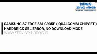 Samsung S7 Edge SM G935P Repair Boot SBL Error No Download Mode
