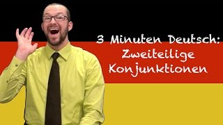 Two-Part Conjunctions - 3 Minuten Deutsch #55 - Deutsch lernen