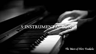 5 Instrumental Songs / Music by Chris Tsoukalas