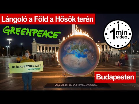 Klímakatasztrófa miatt lángol a Föld - Greenpeace tüntetés a Hősök terén