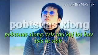 Pobtsuas xiong : tsis tau koj los kuv tsis tu siab new song 20/8/2017-2018