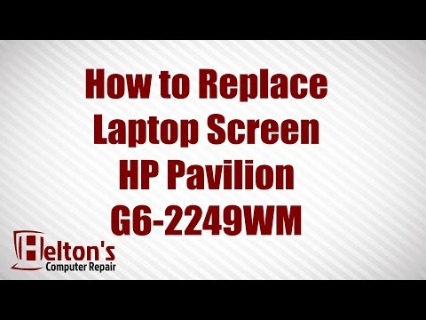 How to Replace Laptop Screen - HP Pavilion G6-2249WM