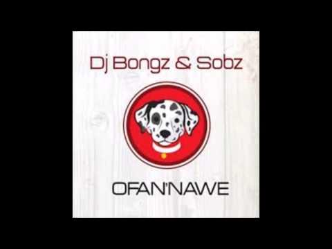 Dj Bongz ft Sobz - Ofana Nawe
