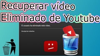 COMO RECUPERAR VIDEO ELIMINADO DE YOUTUBE 2018 (Canales que monetizan)