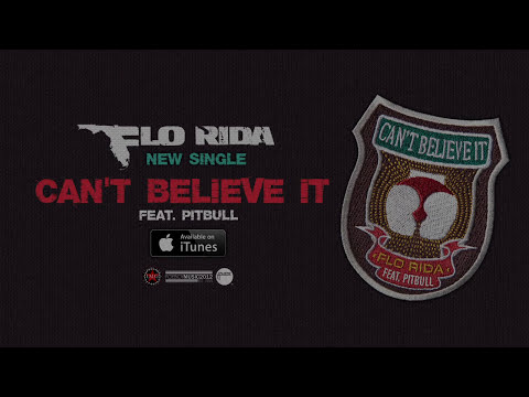 Flo Rida - Can't Believe It ft. Pitbull [Official Audio]