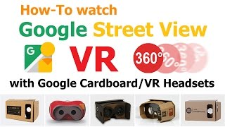 How-To watch Google Street View in VR 360 degrees with Google Cardboard or VR headset.