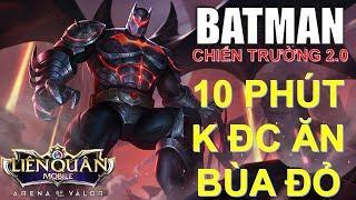 Batman đi rừng cùng trận đấu không được nhìn thấy bùa đỏ của mình và cái kết của Lâm tặc