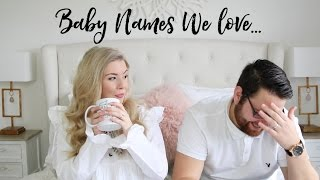 Baby Names We LOVE... But Won't Be Using