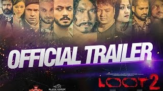 LOOT 2 |  New Nepali Movie |  Official Trailer 2017 | Event
