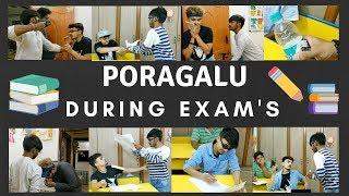 PORAGALU During Exams | Types of Students During Exams | Gaurav Sunil