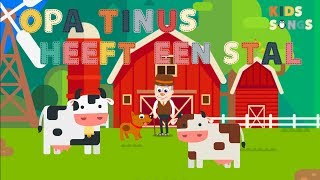 Opa Tinus heeft een stal (Old MacDonald had a farm) - Kids Songs