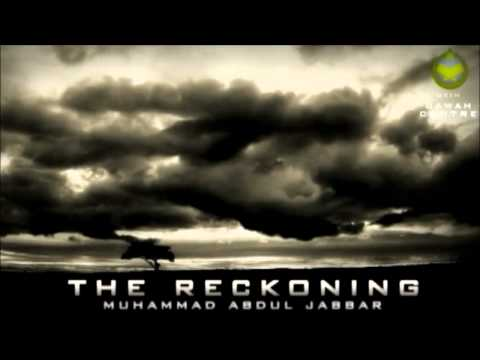 Reckoning on Day of Judgment PART 3 of 3 by Muhammad Abdul Jabbar