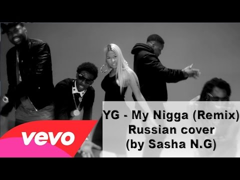 Yg - My Nigga (remix)(cover By Саша N.g) video