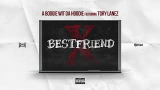 A Boogie Wit Da Hoodie - Best Friend (feat. Tory Lanez) (Prod. by Jaegen & Nahum) [Official Audio]