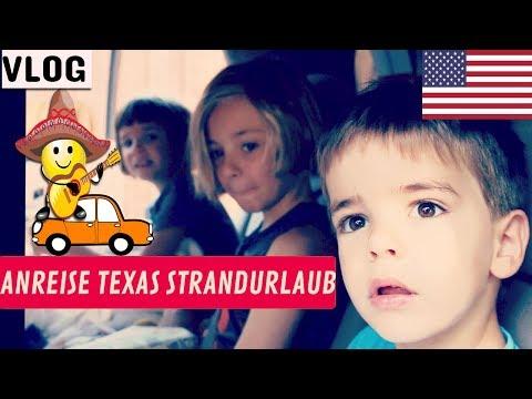 STRANDURLAUB IN TEXAS - ANREISE - VLOG - Teil 2 - 23.7.17