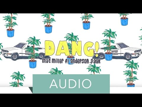 Mac Miller featuring Anderson .Paak - Dang! (Official Audio)