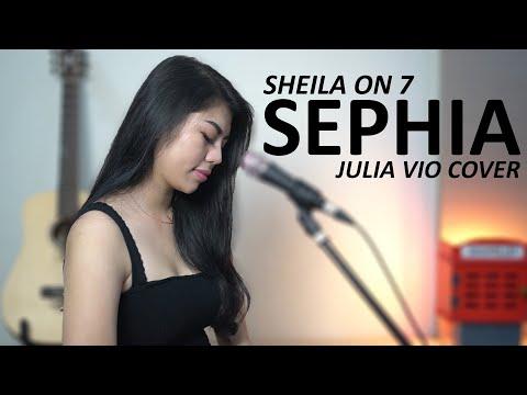 Download SEPHIA - SHEILA ON 7  JULIA VIO COVER  Mp4 baru