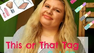 This or That Tag Beauty Edition | CutePatzie