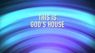 This Is God's House