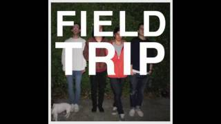 Watch Field Trip You Make Me Sleepy video