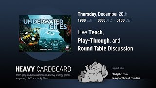 Underwater Cities 3p Play-through, Teaching, & Roundtable discussion by Heavy Cardboard (reupload)