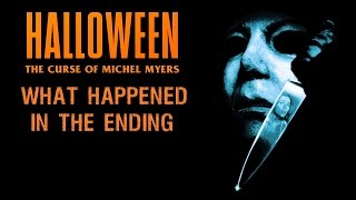 Halloween 6 The Curse of Michael Myers - What happened in the ending