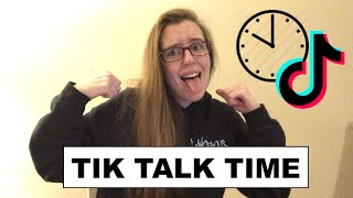 TIK TALK TIME: ANSERING YOUR QUESTIONS