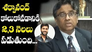 Doctor Gurava Reddy about Sharwanand Operation and Health Condition | Top Telugu Media