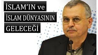 Prof. Dr. Ahmet Akgündüz - İslam'ın ve İslam Dünyası'nın Geleceği