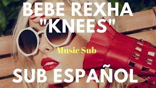 Download Lagu Bebe Rexha Knees Sub Español Gratis STAFABAND