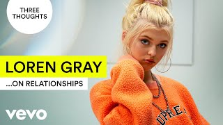 Loren Gray Three Thoughts On Relationships