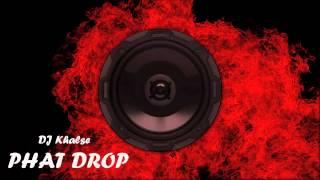 DJ Khalse - Phat Drop (Dirty Dutch BASS Mix)