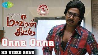 Onna Onna Video Song HD Maaveeran Kittu | D.Imman | Vishnu Vishal, Sri Divya