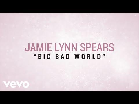 Jamie Lynn Spears - Big Bad World (Lyric Video)