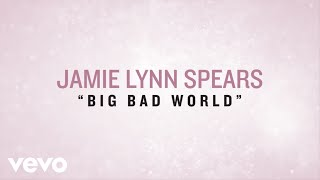 Jamie Lynn Spears Big Bad World