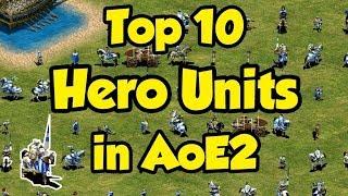 Top 10 Hero Units in AoE2
