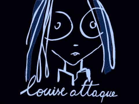 Louise Attaque - Le Dernier Clope