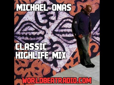 WorldBeat Radio Present Michael Onas -  Classic Highlife Mix 11