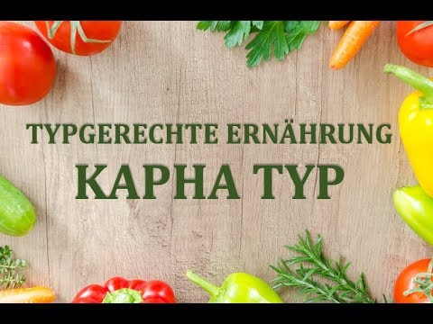 Typgerechte Ernährung/Kapha Typ