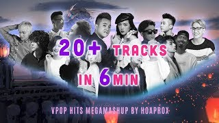 VPOP Hits Megamashup By HOAPROX | 20+ Tracks In 6 Min | Mashup Những Bài VPOP Hay Nhất Trong 6 Phút