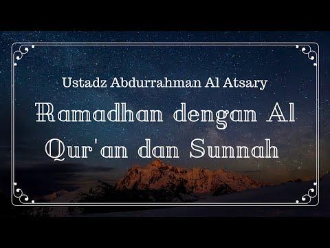 Ustadz Abdurrahman Al Atsary - Ramadhan dengan Al Qur'an dan Sunnah